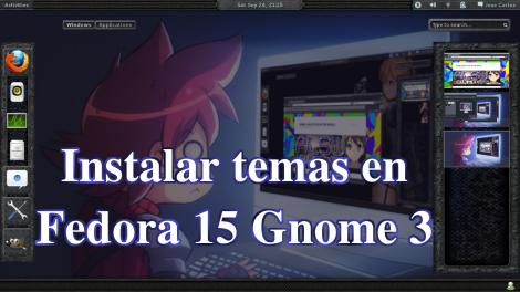 Instalar tema en fedora 15 gnome 3